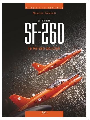 af97133a2c8e SF 260, la Ferrari dei cieli, successi dell'industria aeronautica italiana  nel libro di Massimo Domi [...]